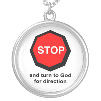 Stop and turn to God for direction Christian Round Pendant Necklace