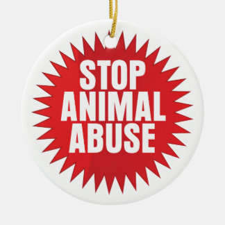 Stop Animal Abuse Ceramic Ornament