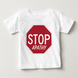 STOP APATHY BABY T-Shirt