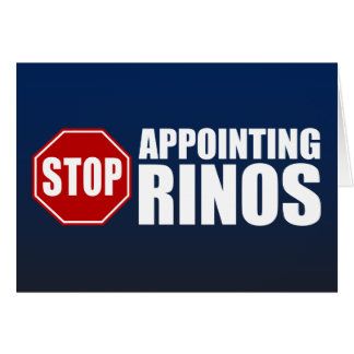 Stop Appointing RINOs Card