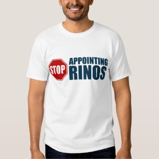 Stop Appointing RINOs Tee Shirt