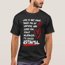 Stop Asthma Totally Breathless Asthma T-Shirt