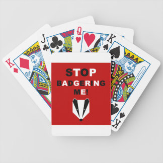 STOP BADGERING ME (badger) Bicycle Poker Cards