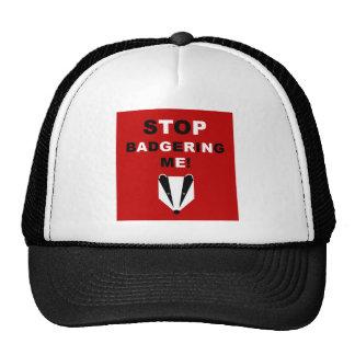 STOP BADGERING ME (badger) Trucker Hat