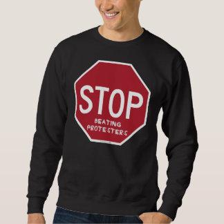 STOP BEATING PROTESTERS SWEATSHIRT