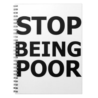 Stop Being Poor Notebook