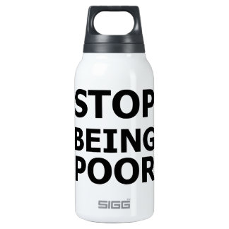 Stop Being Poor Thermos Bottle