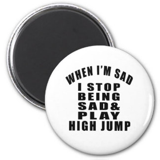 STOP BEING SAD PLAY HIKING 2 INCH ROUND MAGNET
