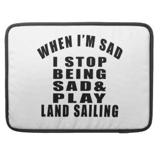 STOP BEING SAD PLAY LAND SAILING MacBook PRO SLEEVES