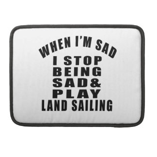STOP BEING SAD PLAY LAND SAILING MacBook PRO SLEEVE