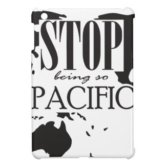 Stop being so Pacific iPad Mini Cover