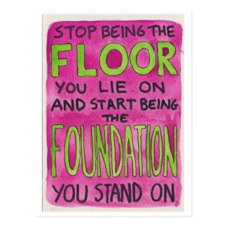 Stop Being the Floor You Lie On Postcard