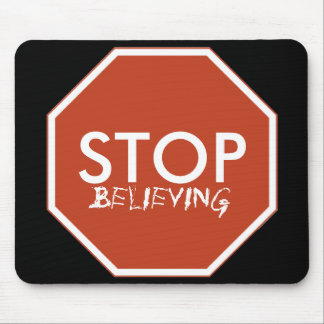 STOP Believing Mousepads