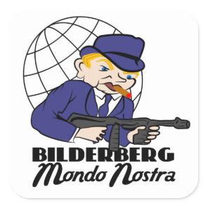 Stop Bilderberg Mundo Nostra Square Sticker