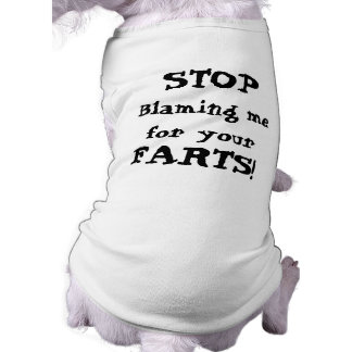Stop Blaming me for your Farts Pet Clothes