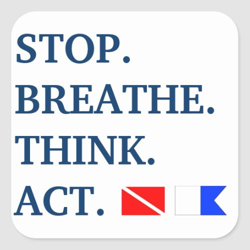 Stop Breathe Think Act Square Sticker