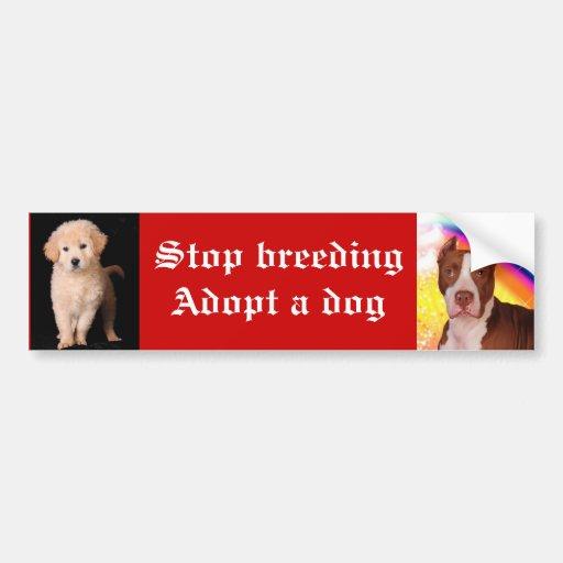 Stop breeding Adopt a dog Bumper Stickers