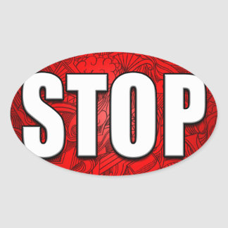 STOP! Bright Bold Red Stop Sign Zen Art/Design Oval Sticker