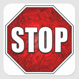 STOP! Bright Bold Red Stop Sign Zen Art/Design Square Sticker
