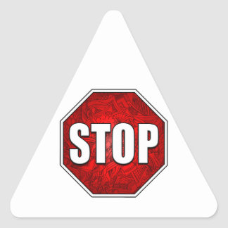 STOP! Bright Bold Red Stop Sign Zen Art/Design Triangle Sticker