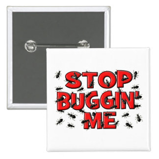 Stop Buggin' Me (Bugs) 2 Inch Square Button