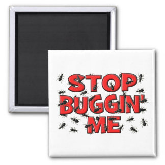 Stop Buggin' Me (Bugs) Magnet