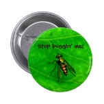 Stop buggin' me! pins