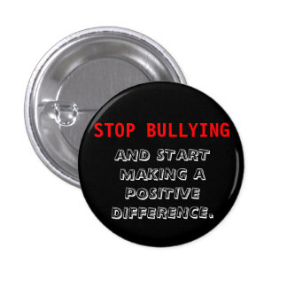 Stop Bullying -Bullies-Don't Be a Bully-Pin Button