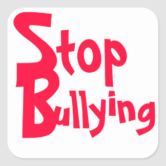 Stop Bullying - Important Message Square Sticker