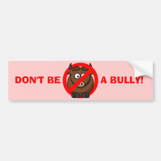 Stop Bullying Now: Don't Bully Bullying Prevention Car Bumper Sticker