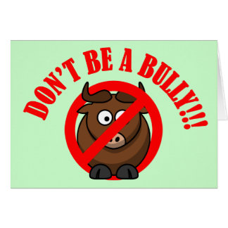 Stop Bullying Now: Don't Bully Bullying Prevention Greeting Card