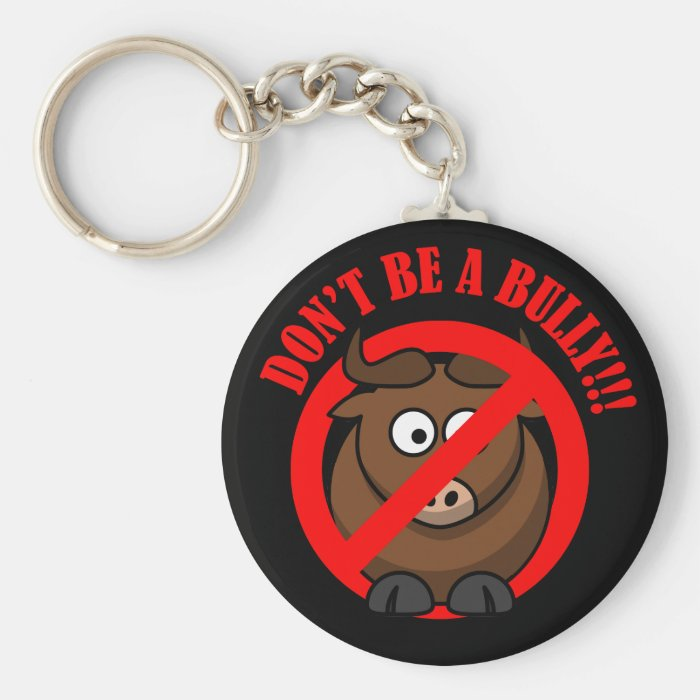 Stop Bullying Now: Don't Bully Bullying Prevention Keychain