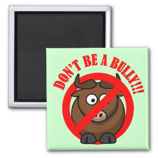 Stop Bullying Now: Don't Bully Bullying Prevention 2 Inch Square Magnet
