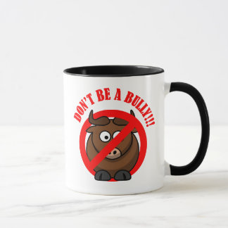 Stop Bullying Now: Don't Bully Bullying Prevention Mug
