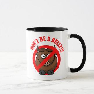 Stop Bullying Now: Don't Bully Bullying Prevention Mug