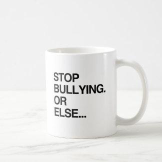 STOP BULLYING OR ELSE CLASSIC WHITE COFFEE MUG