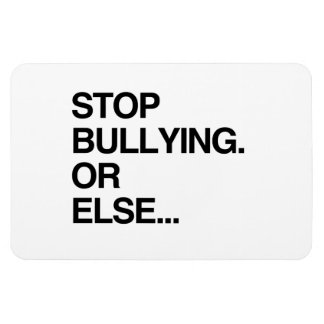 STOP BULLYING OR ELSE MAGNETS