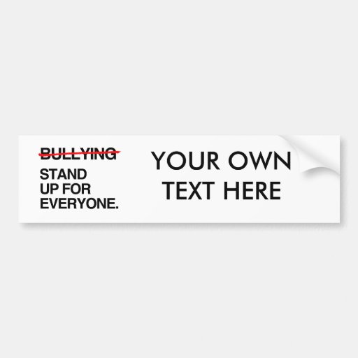STOP BULLYING STAND UP FOR EVERYONE CAR BUMPER STICKER