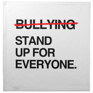 STOP BULLYING STAND UP FOR EVERYONE CLOTH NAPKIN