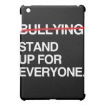 STOP BULLYING STAND UP FOR EVERYONE COVER FOR THE iPad MINI