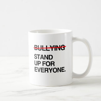 STOP BULLYING STAND UP FOR EVERYONE CLASSIC WHITE COFFEE MUG