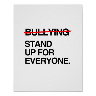 STOP BULLYING STAND UP FOR EVERYONE POSTER
