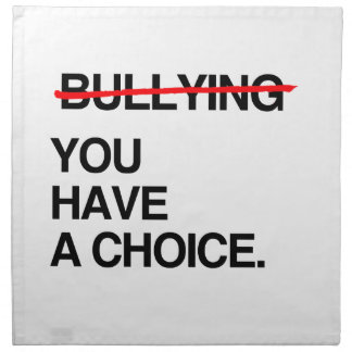 STOP BULLYING YOU HAVE A CHOICE NAPKINS