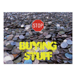 Stop buying stuff poster