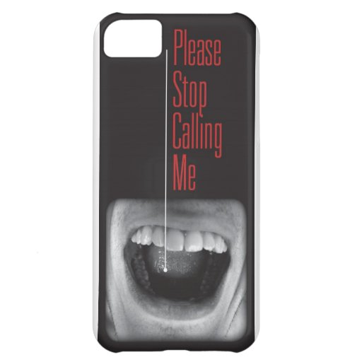 Stop Calling! Case For iPhone 5C