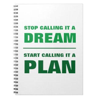 Stop Calling Dream, Start Calling Plan Notebook G