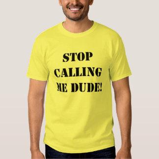 stop calling me dude black t-shirt