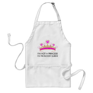 Stop calling me princess: I'm the bloody queen! Adult Apron