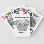 Stop calling me pugly pug design poker cards