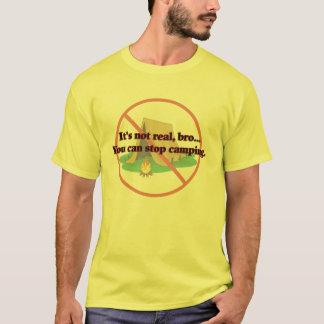 Stop Camping T-Shirt